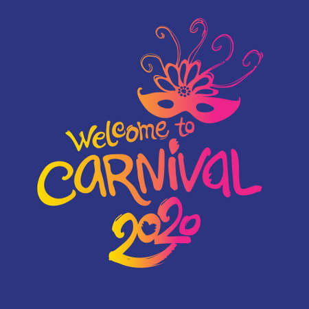 Welcome to Carnival 2020. Hand drawn vector template. Bright carnival mask and illustration on a dark blue background.