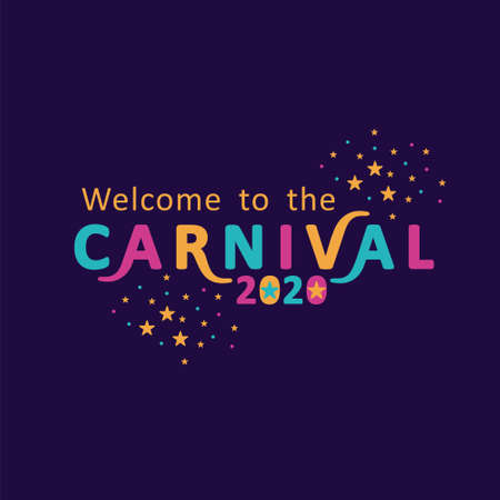 Welcome to the carnival 2020. Bright letters on a dark background. Ilustração