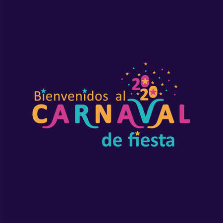 Bienvenidos al carnaval de fiesta. 2020. Spanish translates as Welcome to the carnival party. Bright letters on a dark background.
