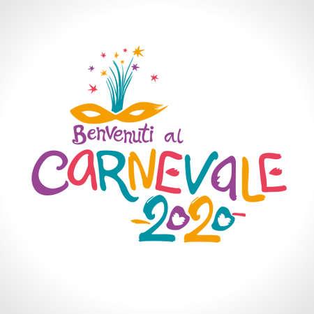 Benvenuti al Carnevale. 2020. Bright letters and beautiful mask  in Italian language translates as Welcome to carnival.
