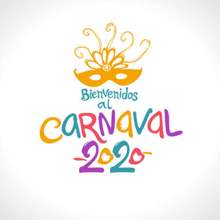 Bienvenidos al Carnaval 2020. Bright letters and beautiful mask in Spanish translates as Welcome to carnival. Ilustração