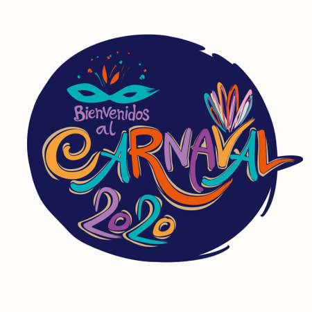 Bienvenidos al Carnaval. 2020. Spanish translates as Welcome to the carnival. Bright pattern on a print circle.