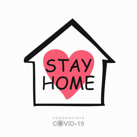 STAY HOME concept vector. Conceptual quarantine vector template. Coronavirus COVID-19. Vector information template symbol of the image of the house and heart and lettering.