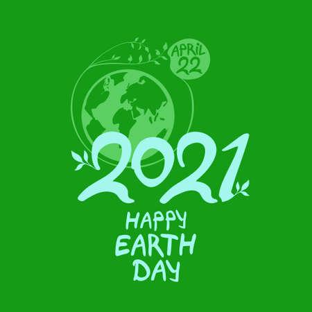 Happy Earth Day 2021. Green handwritten logo. April 22. Vector hand drawn template.