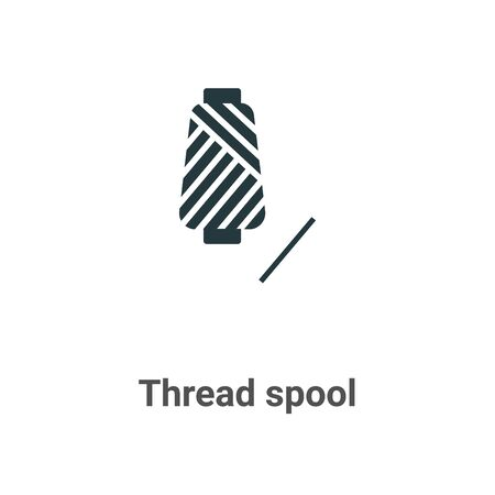 Thread spool vector icon on white background. Flat vector thread spool icon symbol sign from modern sew collection for mobile concept and web apps design.