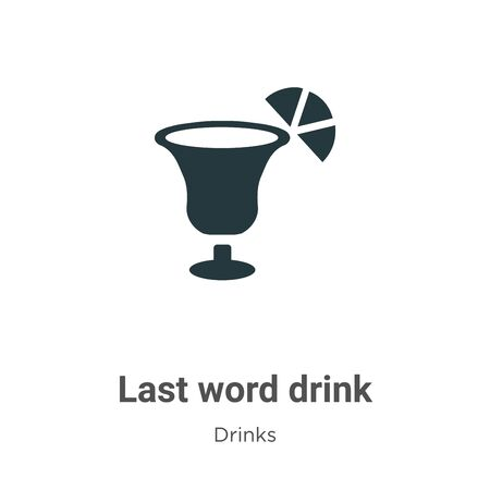 Last word drink vector icon on white background. Flat vector last word drink icon symbol sign from modern drinks collection for mobile concept and web apps design. Ilustração