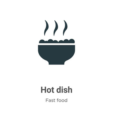Hot dish vector icon on white background. Flat vector hot dish icon symbol sign from modern fast food collection for mobile concept and web apps design. Ilustracja