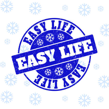 Easy Life round stamp seal on winter background with snow. Blue vector rubber imprint with Easy Life text with unclean texture for Christmas. Grunge text seal imprint with corroded texture. Illustration