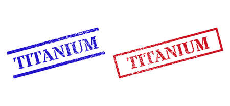 Grunge TITANIUM seal stamps in red and blue colors. Stamps have draft style. Vector rubber imitations with TITANIUM label inside rectangle frame, or parallel lines.