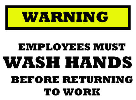 sign indicating employees must wash hands before returning to work