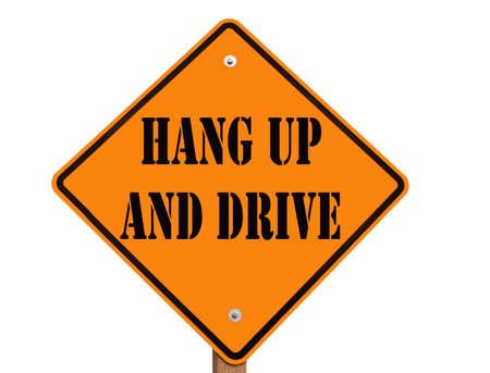 hang up: hang up and drive road sign