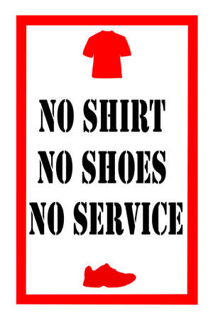 no shirt: retail sign stating no shirt no shoes no service