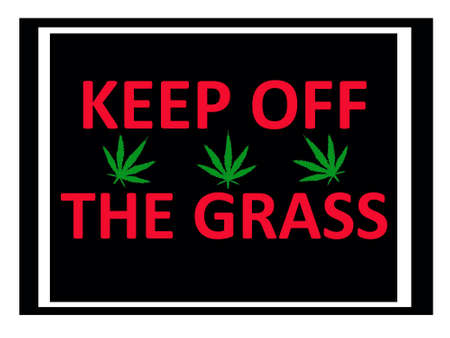 illustration of a keep of the grass sign including marijuana leaves with clipping path at original size