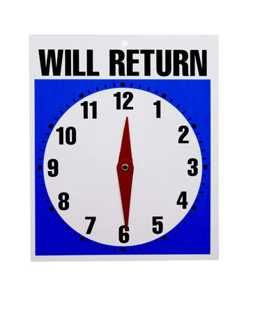 will return: sign indicating the time employees will return with clipping path at original size Stock Photo