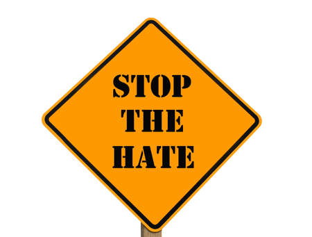 bigotry: A sign asking everyone to stop the hate  Stock Photo