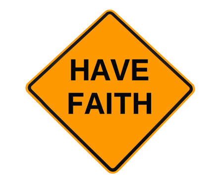 sign indicating that we should have faith in our endevors.