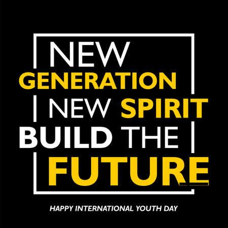 Internationaler Jugendtag, 12. August, mit inspirierenden Worten. Neue Generation, neuer Geist bauen die Zukunft