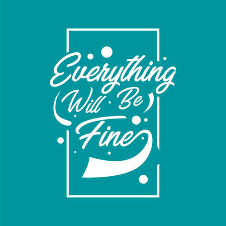 Hand drawn lettering typography quotes. Everything will be fine. Inspirational and motivational vector design. Can use for t shirt, poster dan wall art decoration. Illusztráció