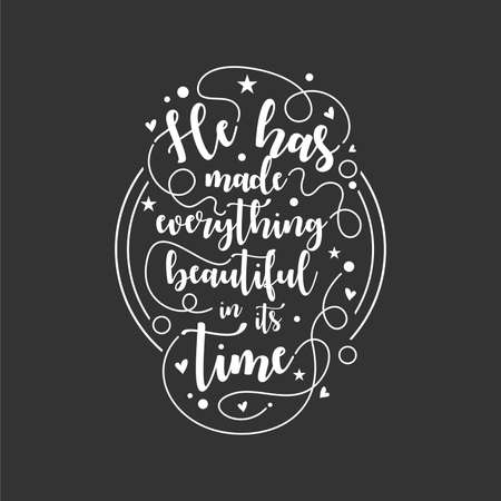 Quote about life that inspires and motivates with typography lettering. He has made everything beautiful in its time