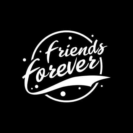 Friends forever vintage lettering typography.