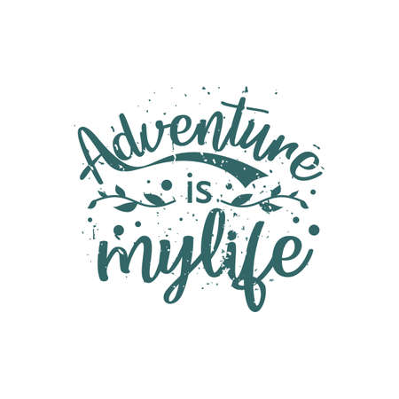 Inspirational and motivational sayings. Adventure is my life Ilustrace