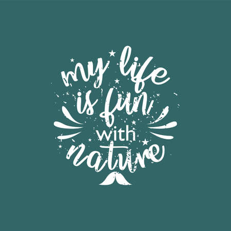 Inspirational and motivational sayings. My  life is fun with nature Ilustrace