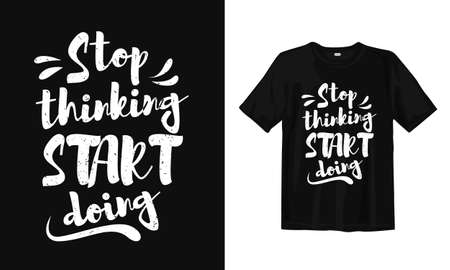 Stop thinking, start doing. Typography lettering T-shirt design. Inspirational and motivational words Ready to print. Vector illustration. Ilustrace