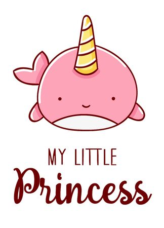 Cute kawaii hand drawn pink narwhal doodles, lettering my little princess, isolated on white background, print Illustration