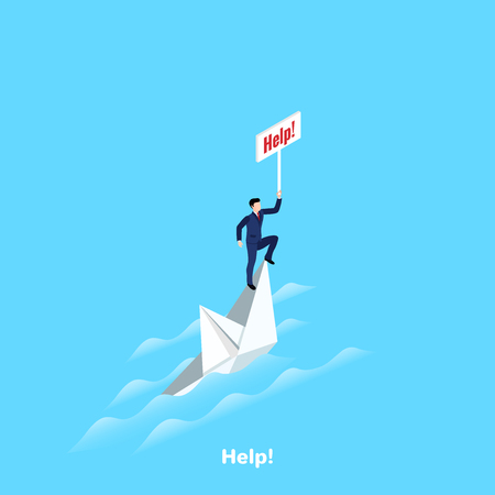 Man in a business suit on a sinking ship with a sign help, isometric image. Illustration