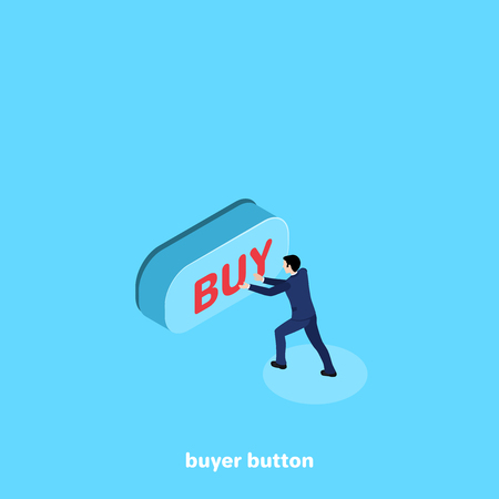 a man in a business suit clicks on a large button with an inscription to buy, an isometric image Stock Illustratie