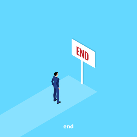 a man in a business suit stands at the end of the road in front of a board with the inscription end, an isometric image Иллюстрация