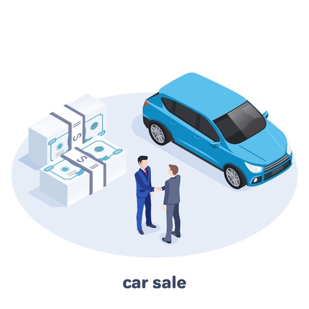 Isometric vector image on a white background, men in business suits shaking hands next to a car and money, auto show and shop