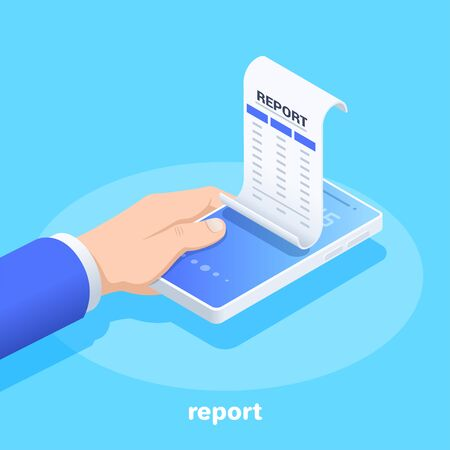 isometric vector image on a blue background, a man's hand holds a smartphone on the screen of which a piece of paper with the inscription report, electronic documentation Ilustração