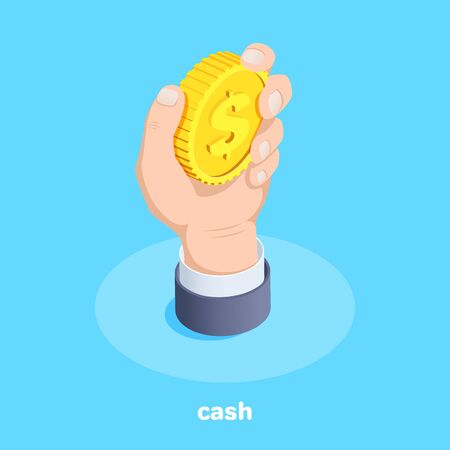 isometric vector image on a blue background, a male hand holds a large gold coin with a dollar icon, receiving or issuing cash