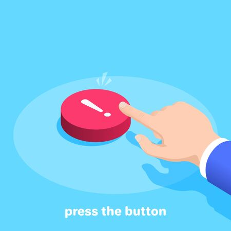 isometric vector image on a blue background, a male hand clicks on a big red button with an exclamation mark