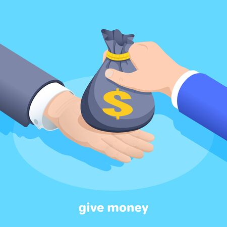 isometric vector image on a blue background, a male hand holds a money bag and transfers it to another person, earnings or a bribe 版權商用圖片 - 135469889