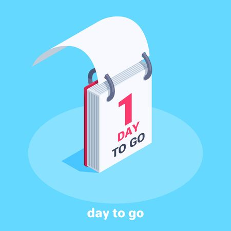 isometric vector image on a blue background on the theme of business, calendar icon with a folded leaf and the inscription 1 day to go