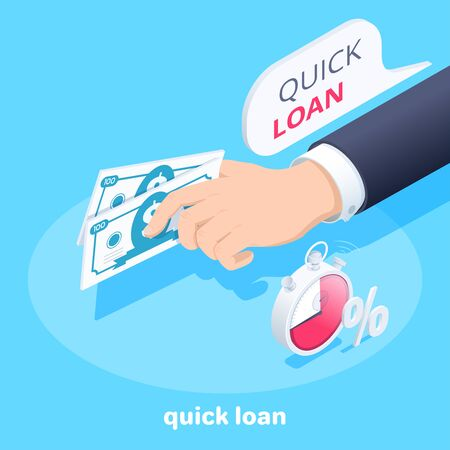isometric vector image on a blue background, the hand of a man in a business suit with banknotes and a stopwatch, a text bubble with the inscription quick loan