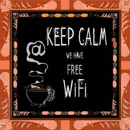 Poster: Keep calm we have free WiFi. Vector illustration. Vector