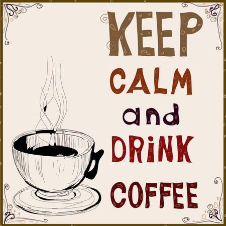 caf�: Mantenere la calma e bere caff�. Illustrazione vettoriale. Poster.