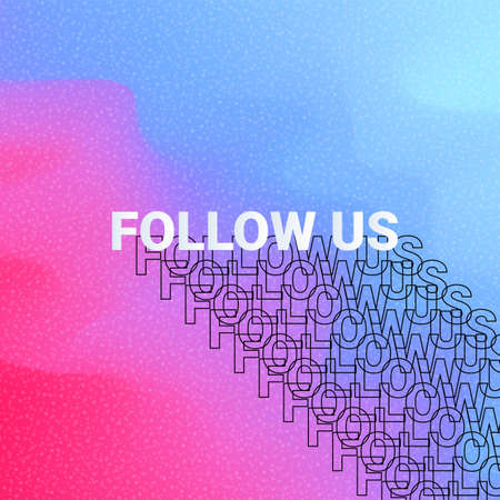 Follow us background. Bright template for social media. vector illustration promotion