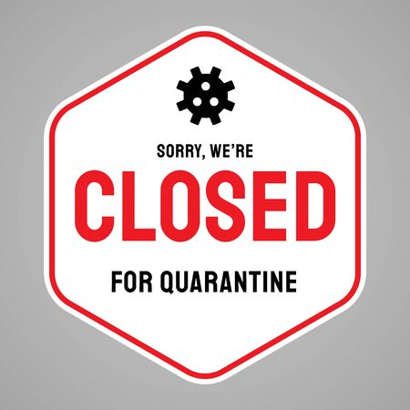Vector closed sign. Information warning sign about quarantine. 2019-nCoV COVID-19 concept. Ready for print. Entrance sticker.  イラスト・ベクター素材