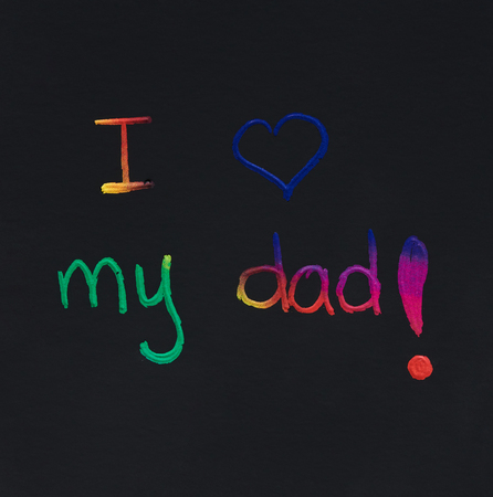 I love my dad message on black paper background