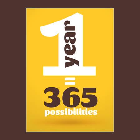possibilities: Motivational Typographic Quote - 1 Year - 365 Possibilities. Vector Typographic Background Design Illustration