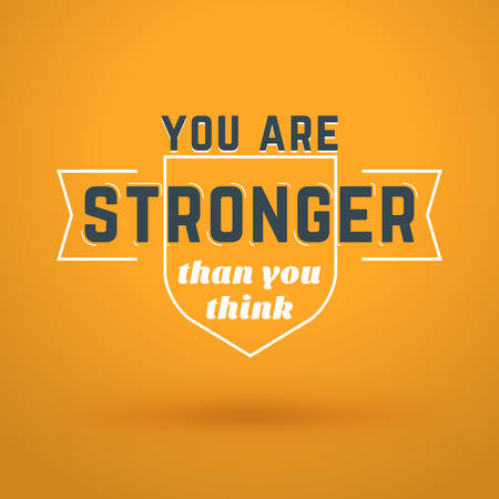 stronger: Motivational Typographic Quote - You are stronger than you think. Vector Typographic Background Design