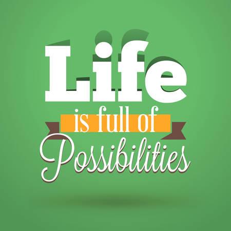 Motivation Typographic Zitat - Das Leben ist voller Möglichkeiten. Vector Background Design Typografische