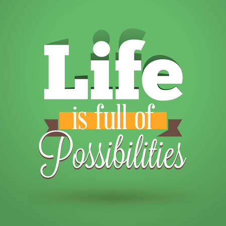 possibilities: Motivational Typographic Quote - Life is full of possibilities. Vector Typographic Background Design Illustration