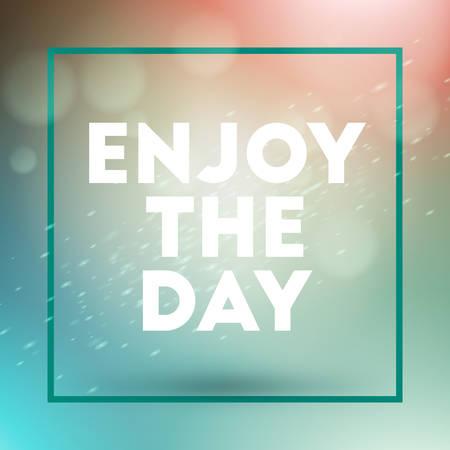 enjoy: Motivational Typographic Quote - Enjoy the day. Vector Typographic Background Design Illustration