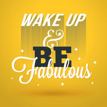 despertarse: Cita de motivación tipográfica - Despierta y ser fabuloso. Vector tipográfica del diseño del fondo