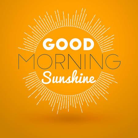 typographic: Motivational Typographic Quote - Good morning sunshine. Vector Typographic Background Design